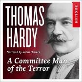 A committee man of the terror - Thomas Hardy Robin Holmes