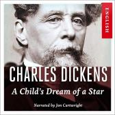 A child's dream of a star - Charles Dickens Jon Cartwright