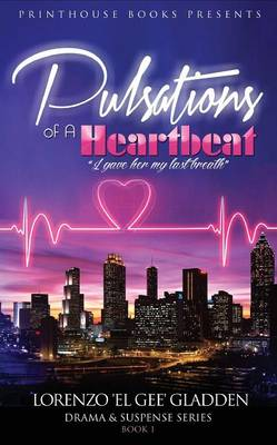Pulsations of a Heartbeat - Lorenzo 'el Gee' Gladden