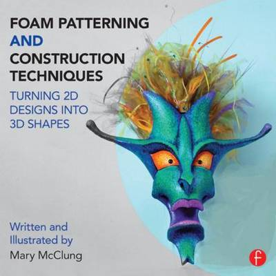 Foam Patterning and Construction Techniques - Mary McClung