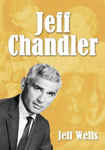 Jeff Chandler - Jeff Wells