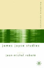 Palgrave Advances in James Joyce Studies - Jean-Michel Rabate