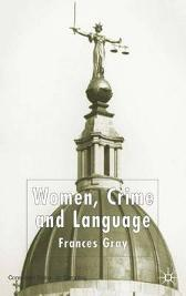 Women, Crime and Language - Frances Gray