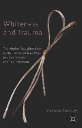 Whiteness and Trauma - Victoria Burrows