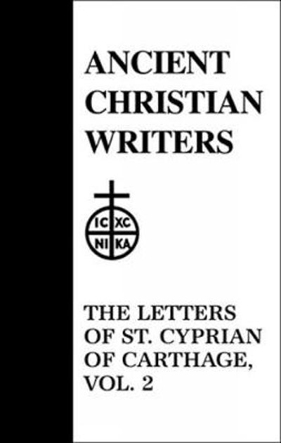 44. The Letters of St. Cyprian of Carthage, Vol. 2 - G. W. Clarke