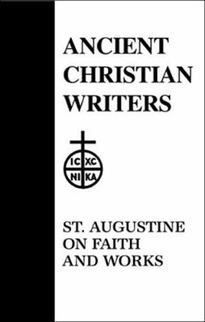 48. St. Augustine on Faith and Works - Gregory J. Lombardo