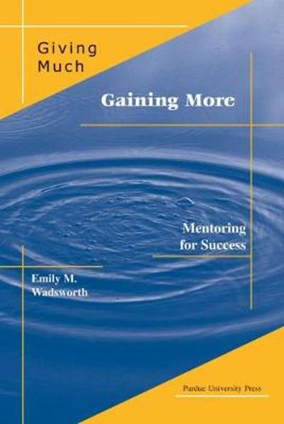 Giving Much/Gaining More - Emily M. Wadsworth