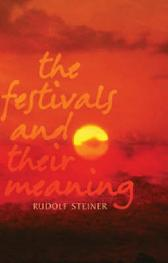 The Festivals and Their Meaning - RUDOLF STEINER MATTHEW BARTON
