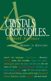 From Crystals to Crocodiles - Rudolf Steiner Matthew Barton
