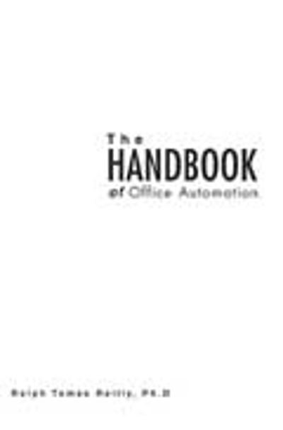 The Handbook of Office Automation - Ralph T Reilly