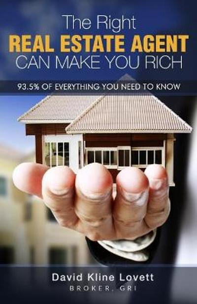 The Right Real Estate Agent Can Make You Rich - David Kline Lovett