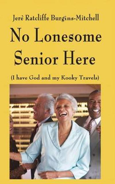 No Lonesome Senior Here - Jere Ratcliffe Burgins Mitchell