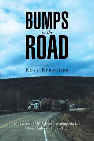 Bumps in the Road - Rose Rybachek