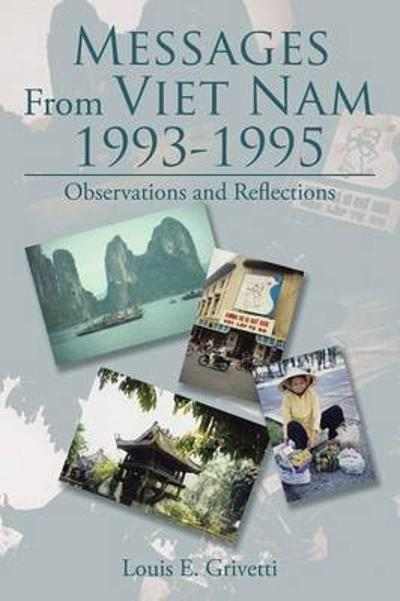 Messages from Viet Nam 1993-1995 - Louis E Grivetti