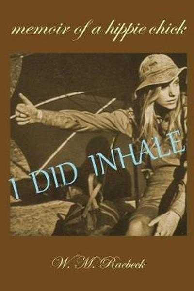 I Did Inhale - W M Raebeck