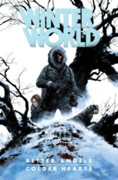 Winterworld Better Angels, Colder Hearts - Chuck Dixon
