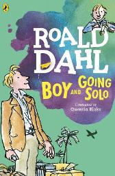 Boy and Going Solo - Roald Dahl Quentin Blake Quentin Blake
