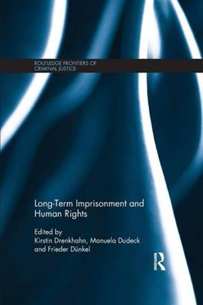 Long-Term Imprisonment and Human Rights - Kirstin Drenkhahn