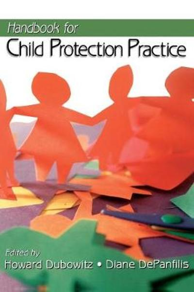 Handbook for Child Protection Practice - Howard Dubowitz