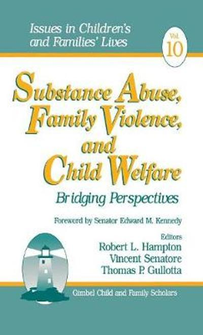 Substance Abuse, Family Violence and Child Welfare - Robert L. Hampton