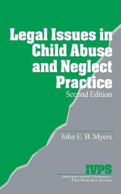 Legal Issues in Child Abuse and Neglect Practice - John E. B. Myers