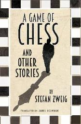 A Game of Chess and Other Stories: New Translation - Stefan Zweig Zweig Bowman Peter James Bowman