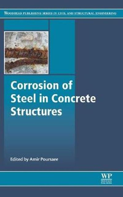 Corrosion of Steel in Concrete Structures - Amir Poursaee