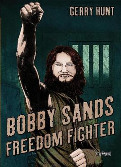 Bobby Sands - Gerry Hunt