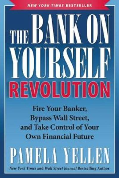 The Bank On Yourself Revolution - Pamela G. Yellen