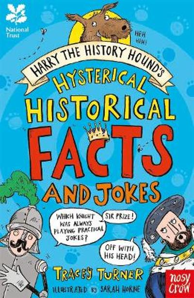 National Trust: Harry the History Hound's Hysterical Historical Facts and Jokes - Tracey Turner