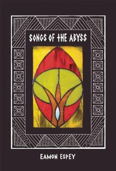 Songs of the Abyss - Eamon Espey