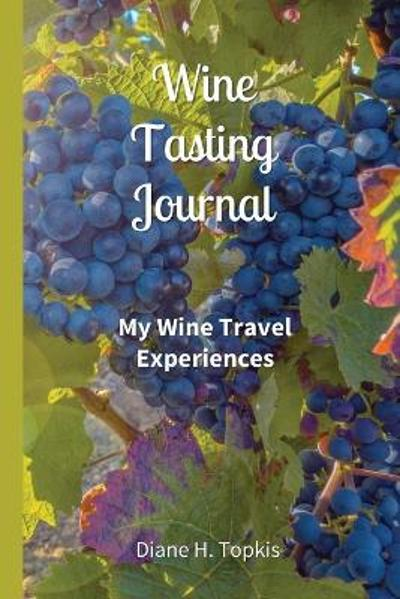 Wine Tasting Journal - Diane H Topkis