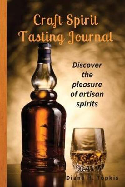 Craft Spirit Tasting Journal - Diane H Topkis