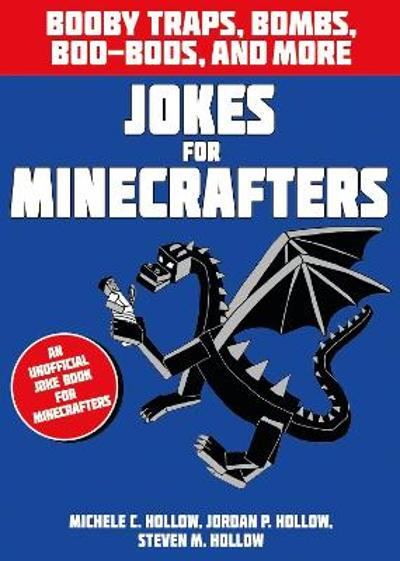 Jokes for Minecrafters: Booby traps, bombs, boo-boos, and more -