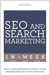 SEO And Search Marketing In A Week - Nick Smith