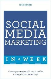 Social Media Marketing In A Week - Nick Smith
