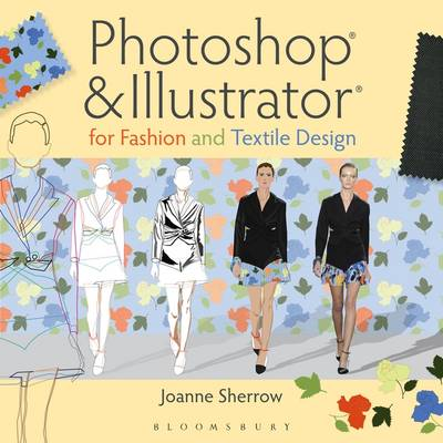 Photoshop(r) and Illustrator(r) for Fashion and Textile Design - Joanne Sherrow