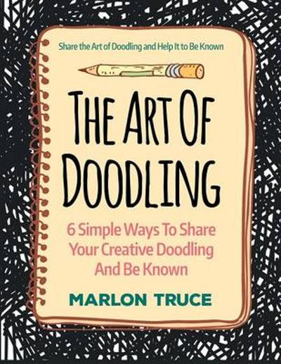 The Art of Doodling - Marlon Truce