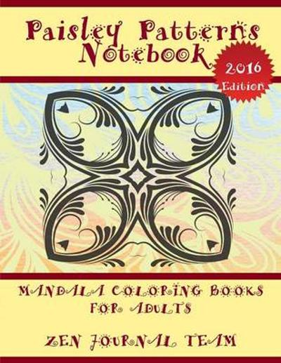 Paisley Patterns Notebook (Mandala Coloring Books for Adults) - Zen Journal Team