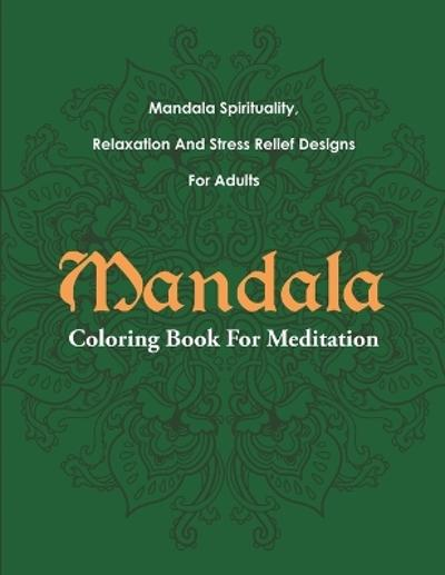 Mandala Coloring Book For Meditation - Mandala Design Drawing