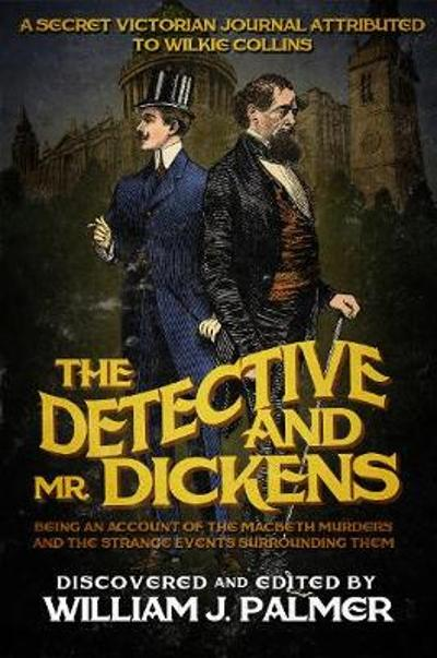 The Detective and Mr. Dickens - William J Palmer