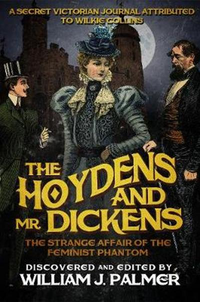 The Hoydens and Mr. Dickens - William J Palmer