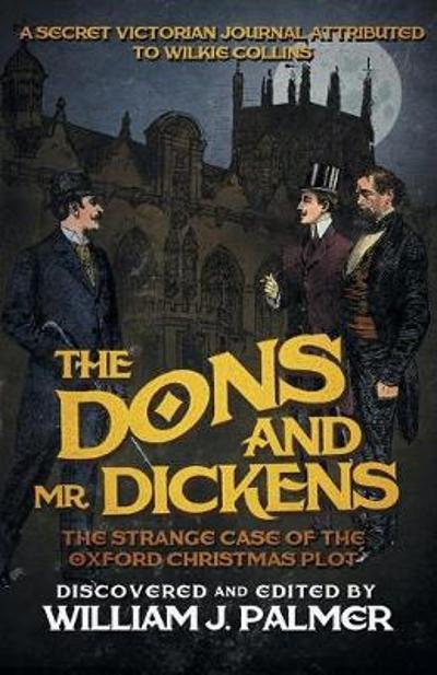 The Dons and Mr. Dickens - William J Palmer