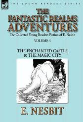 The Collected Young Readers Fiction of E. Nesbit-Volume 4 - E Nesbit
