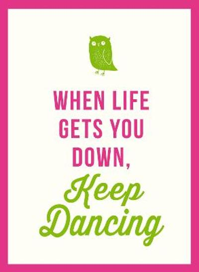When Life Gets You Down, Keep Dancing - Jose Toots