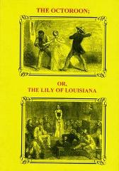The Octoroon, or, The Lily of Louisiana - Mary Elizabeth Braddon