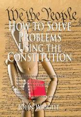 How to Solve Problems Using the Constitution - John Wright