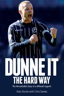 Dunne it the Hard Way - Alan Dunne