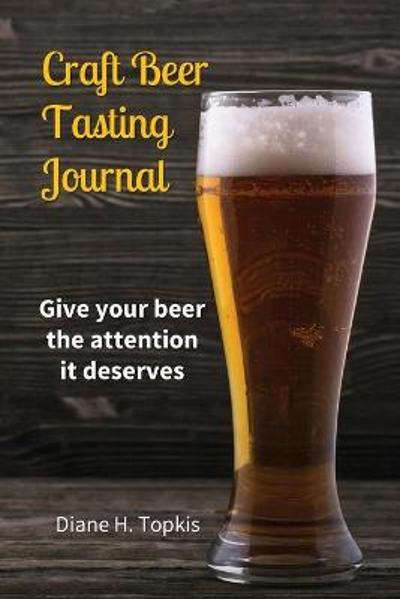 Craft Beer Tasting Journal - Diane H Topkis