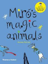 Miro's Magic Animals - Antony Penrose